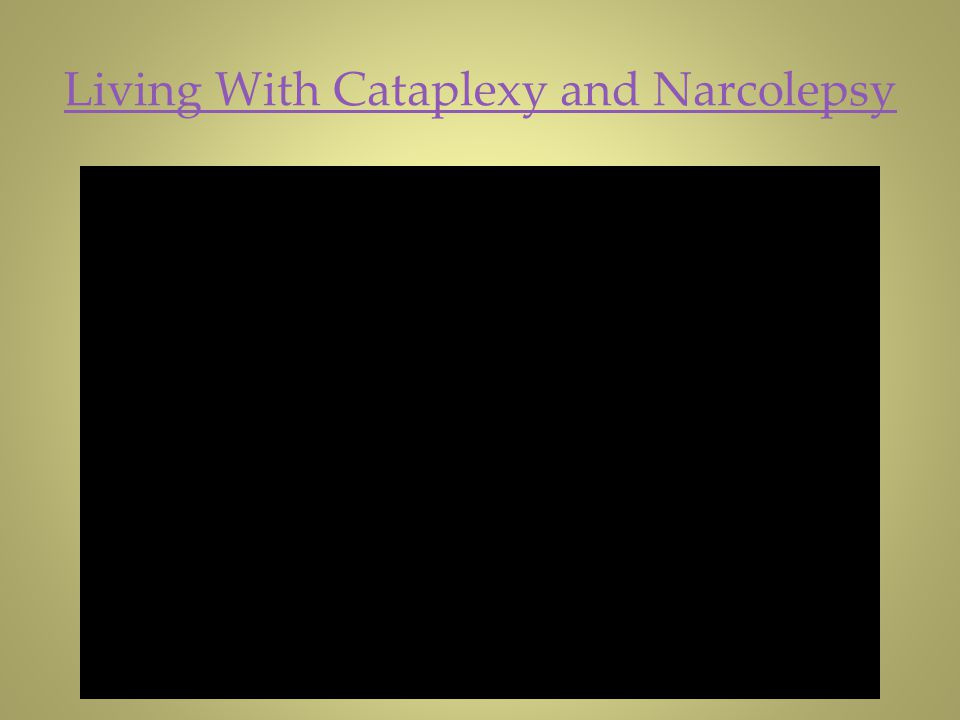 Living With Cataplexy and Narcolepsy