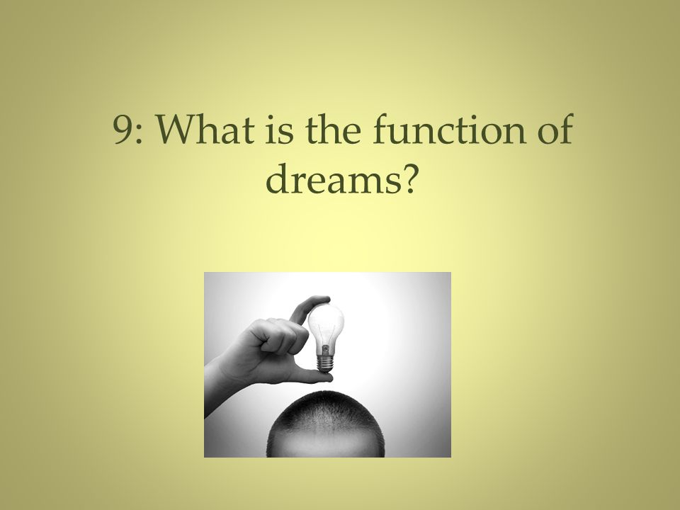 9: What is the function of dreams