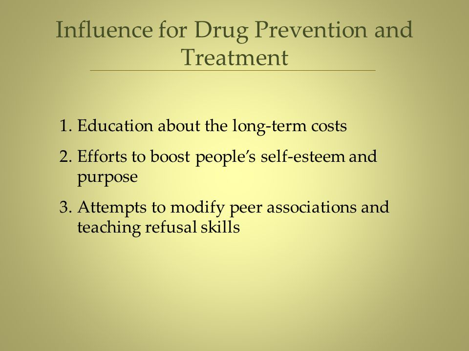 Influence for Drug Prevention and Treatment