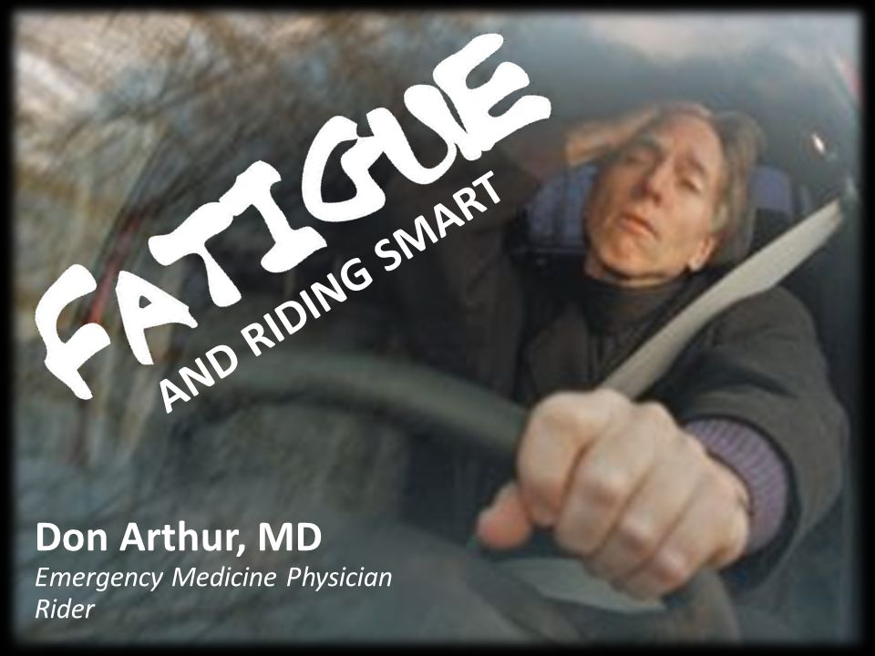 And Riding Smart Don Arthur, MD Emergency Medicine Physician Rider
