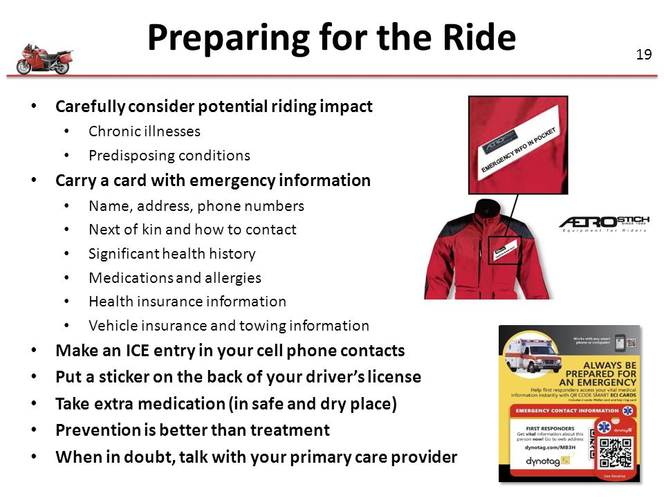 Preparing for the Ride Carefully consider potential riding impact