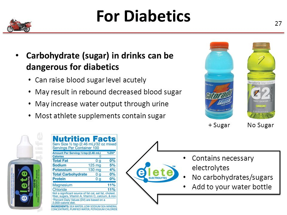 For Diabetics Carbohydrate (sugar) in drinks can be dangerous for diabetics. Can raise blood sugar level acutely.