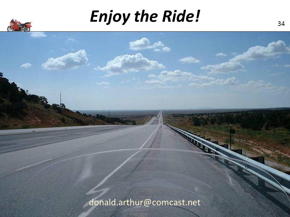 Enjoy the Ride! donald.arthur@comcast.net