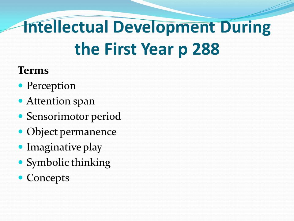 Intellectual Development During the First Year p 288