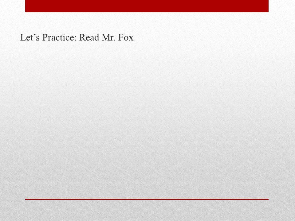 Let's Practice: Read Mr. Fox