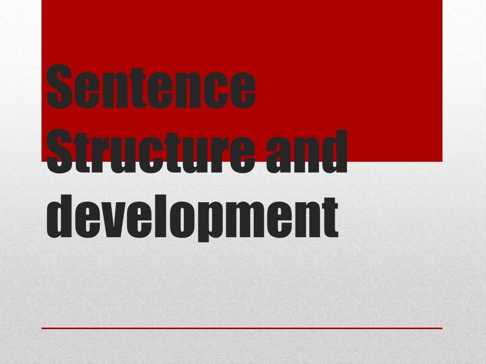 Sentence Structure and development