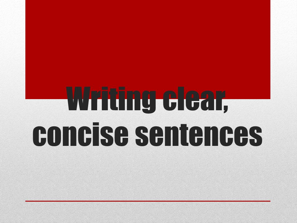 Writing clear, concise sentences