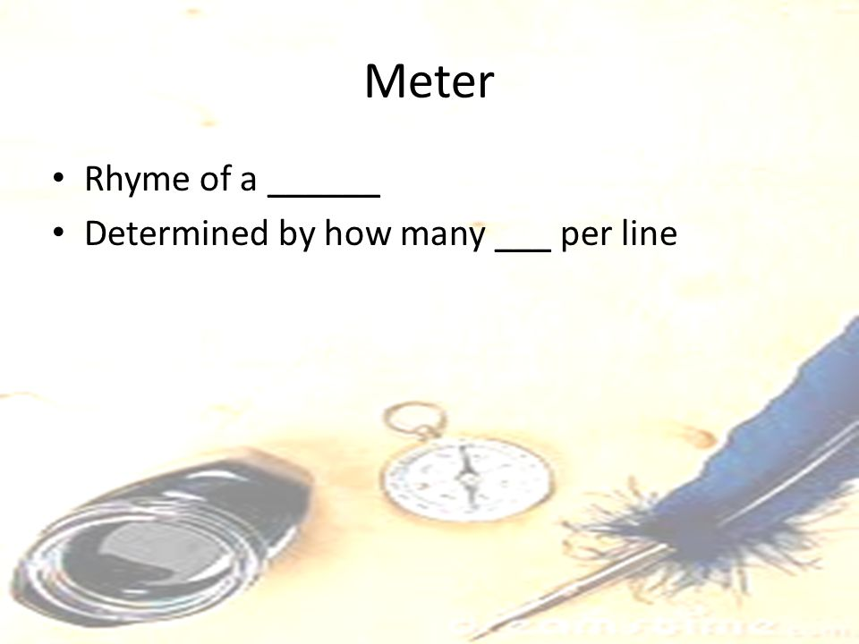Meter Rhyme of a ______ Determined by how many ___ per line