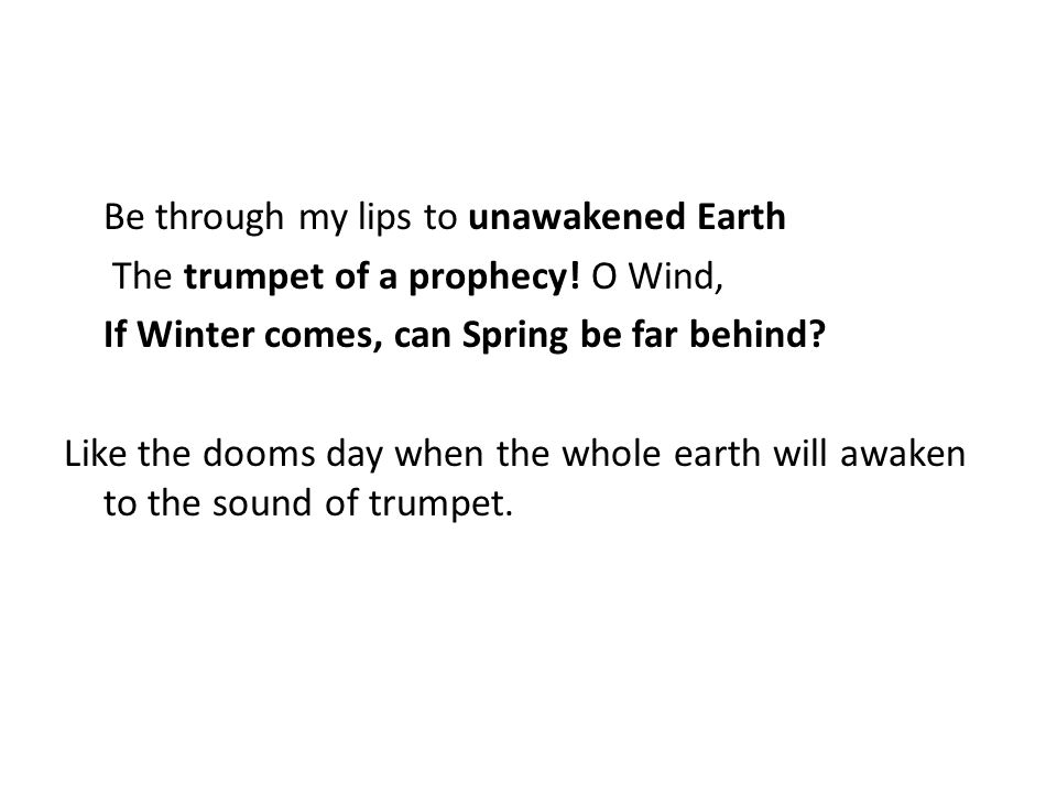 Be through my lips to unawakened Earth The trumpet of a prophecy
