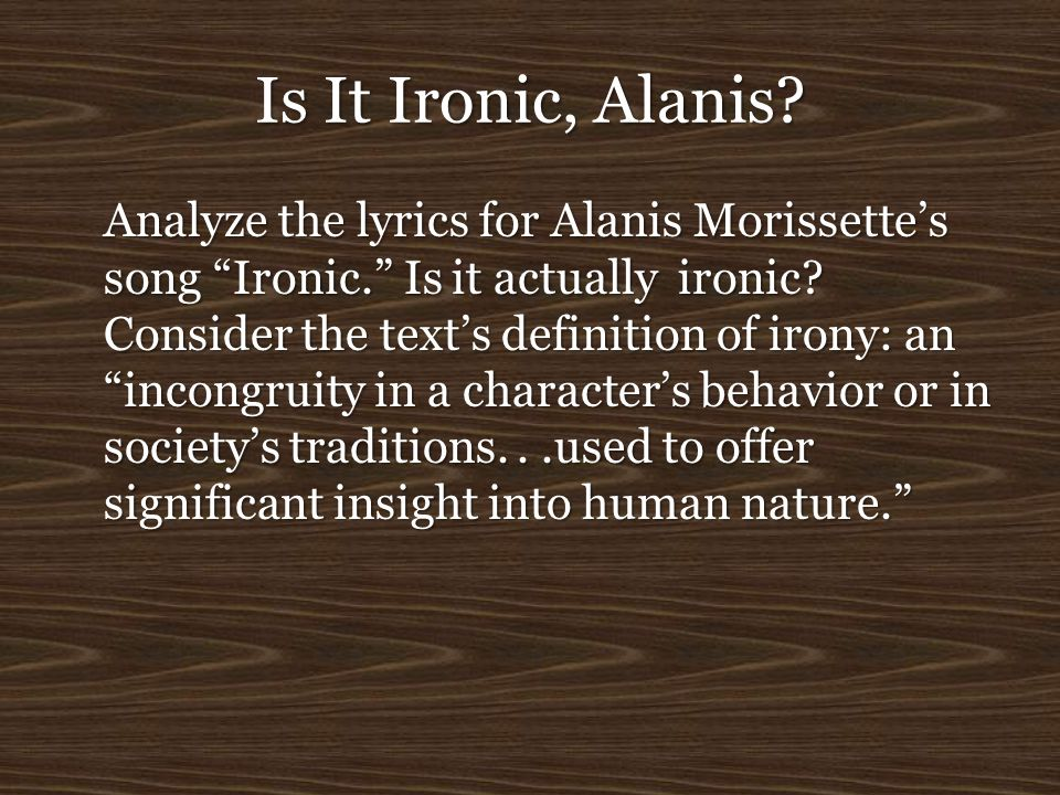 Is It Ironic, Alanis
