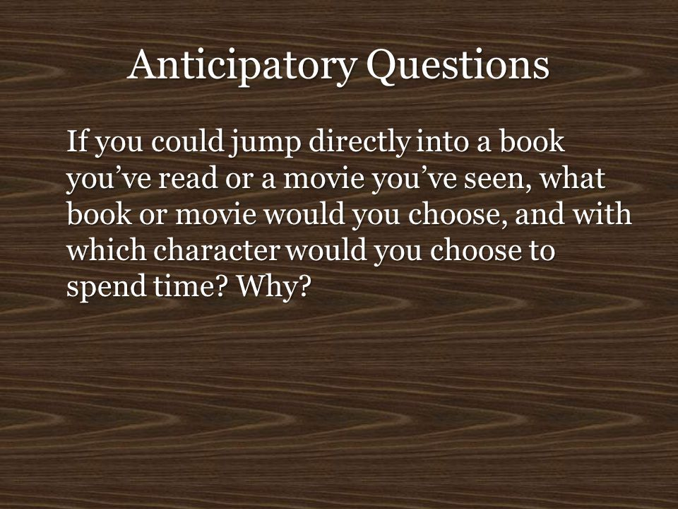 Anticipatory Questions