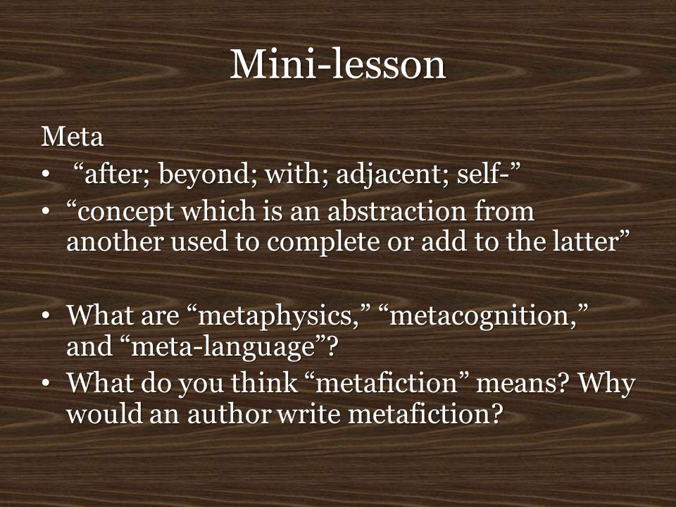 Mini-lesson Meta after; beyond; with; adjacent; self-