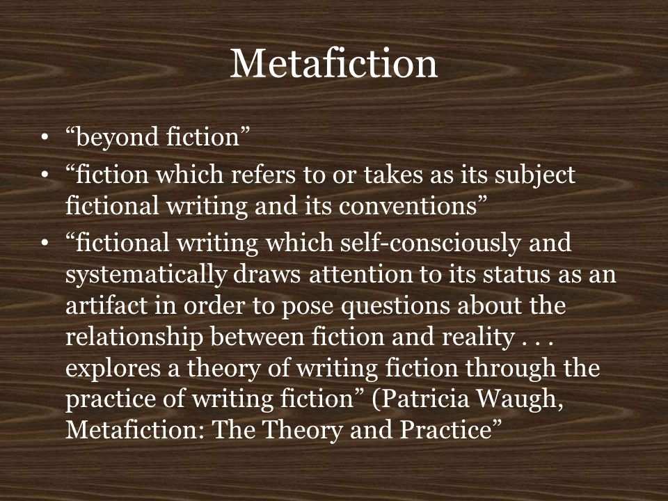Metafiction beyond fiction