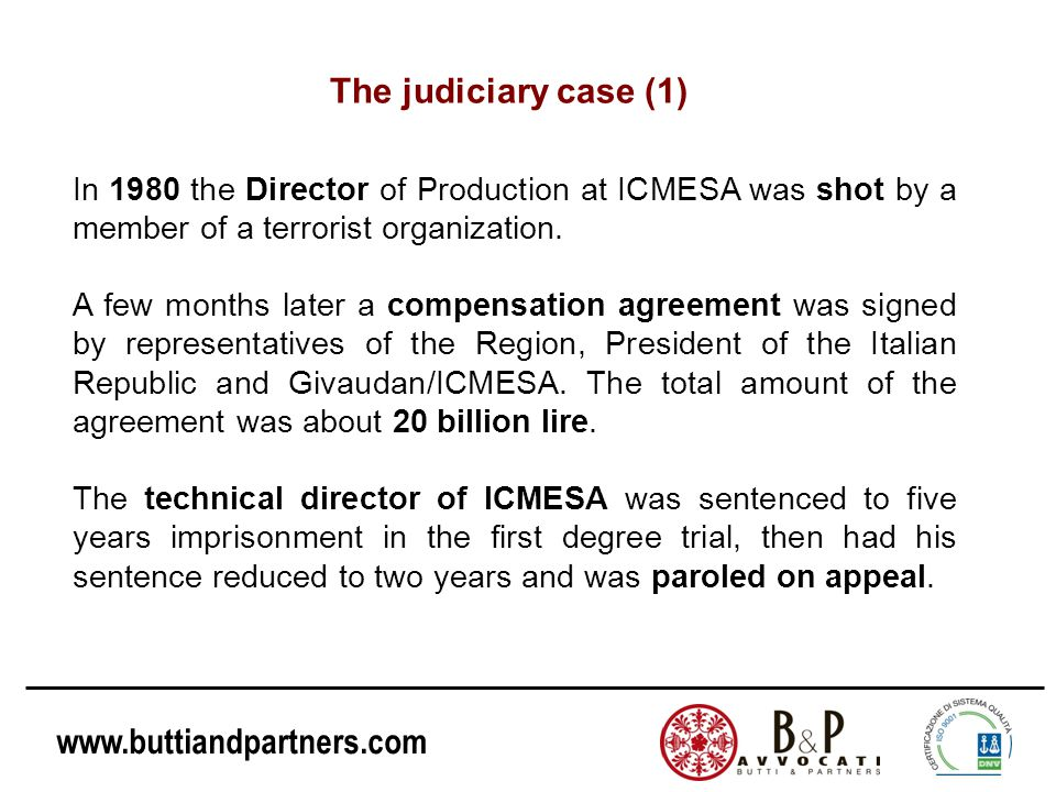 The judiciary case (1) In 1980 the Director of Production at ICMESA was shot by a member of a terrorist organization.