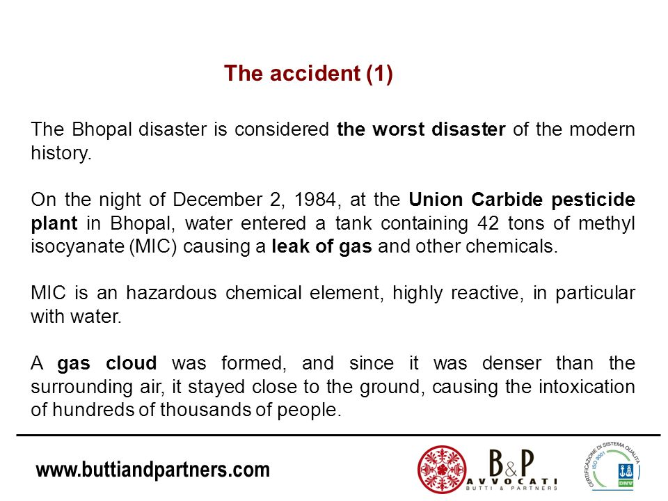 The accident (1) The Bhopal disaster is considered the worst disaster of the modern history.