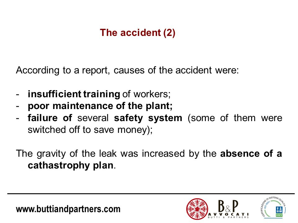 The accident (2) According to a report, causes of the accident were: insufficient training of workers;
