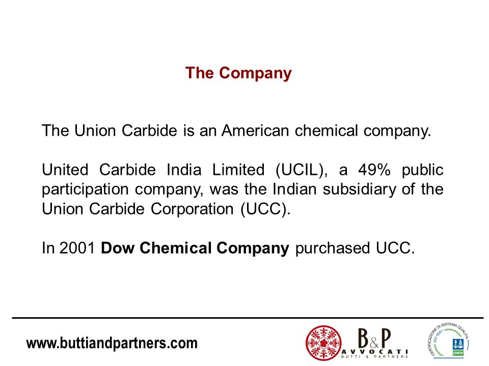 The Company The Union Carbide is an American chemical company.