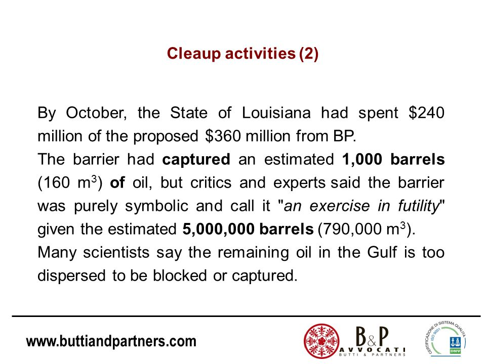Cleaup activities (2) By October, the State of Louisiana had spent $240 million of the proposed $360 million from BP.