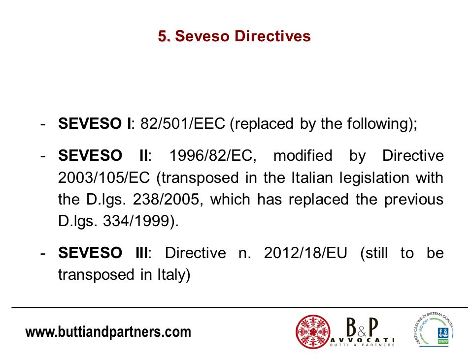 5. Seveso Directives SEVESO I: 82/501/EEC (replaced by the following);