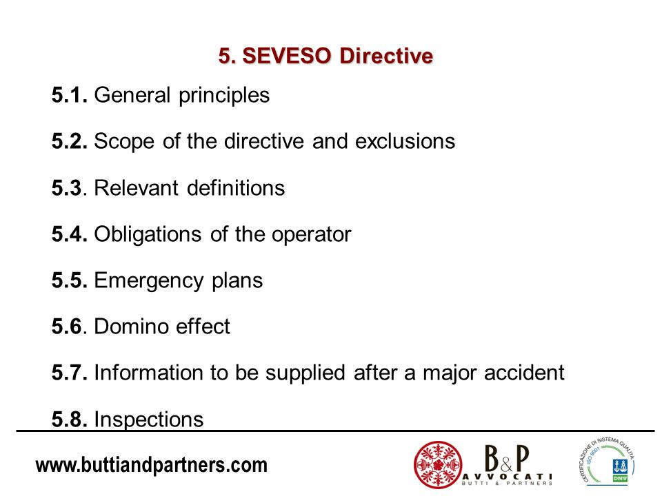 5. SEVESO Directive 5.1. General principles. 5.2. Scope of the directive and exclusions. 5.3. Relevant definitions.
