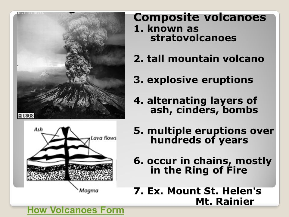 Composite volcanoes 1. known as stratovolcanoes