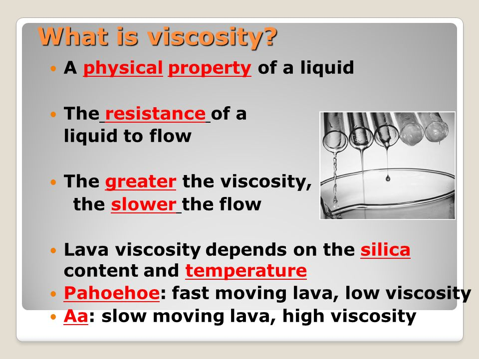 What is viscosity A physical property of a liquid The resistance of a