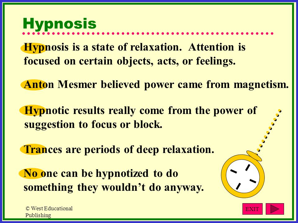 Hypnosis Hypnosis is a state of relaxation. Attention is focused on certain objects, acts, or feelings.