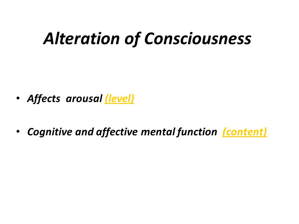 Alteration of Consciousness