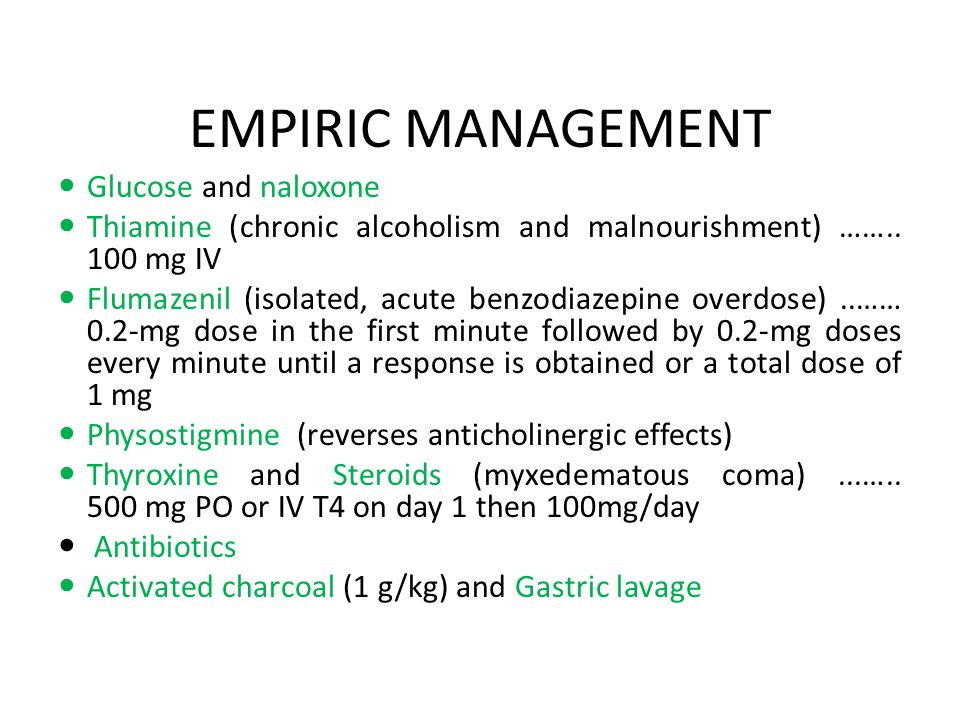 EMPIRIC MANAGEMENT Glucose and naloxone