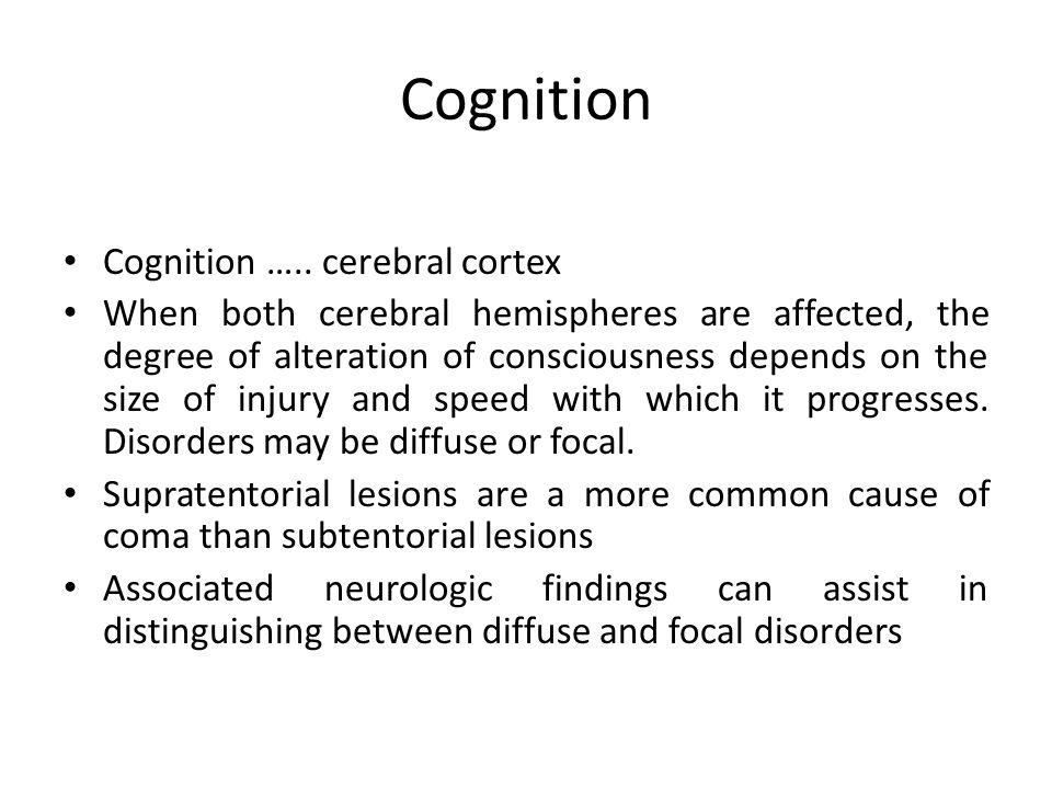 Cognition Cognition ….. cerebral cortex