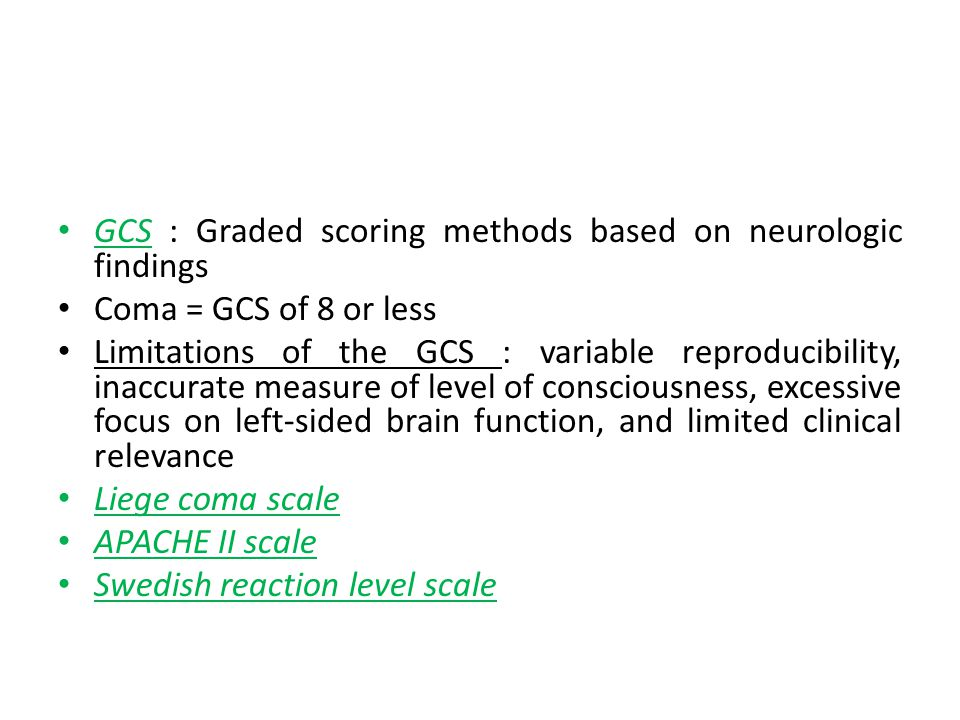 GCS : Graded scoring methods based on neurologic findings