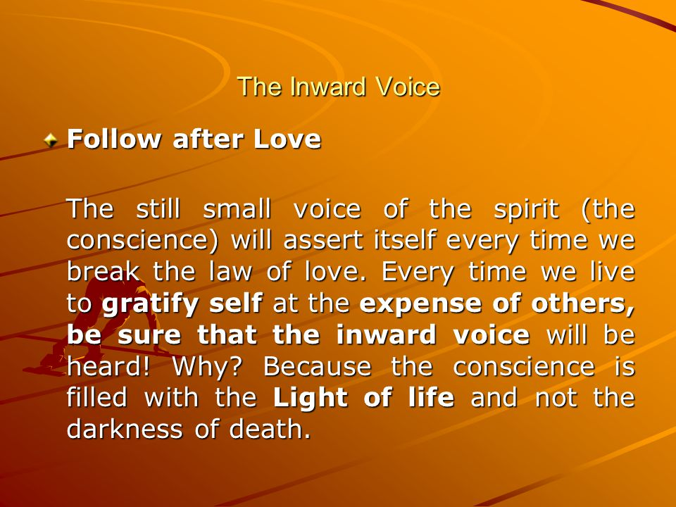 The Inward Voice Follow after Love.