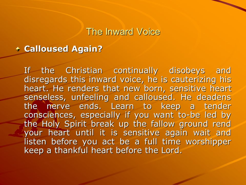 The Inward Voice Calloused Again