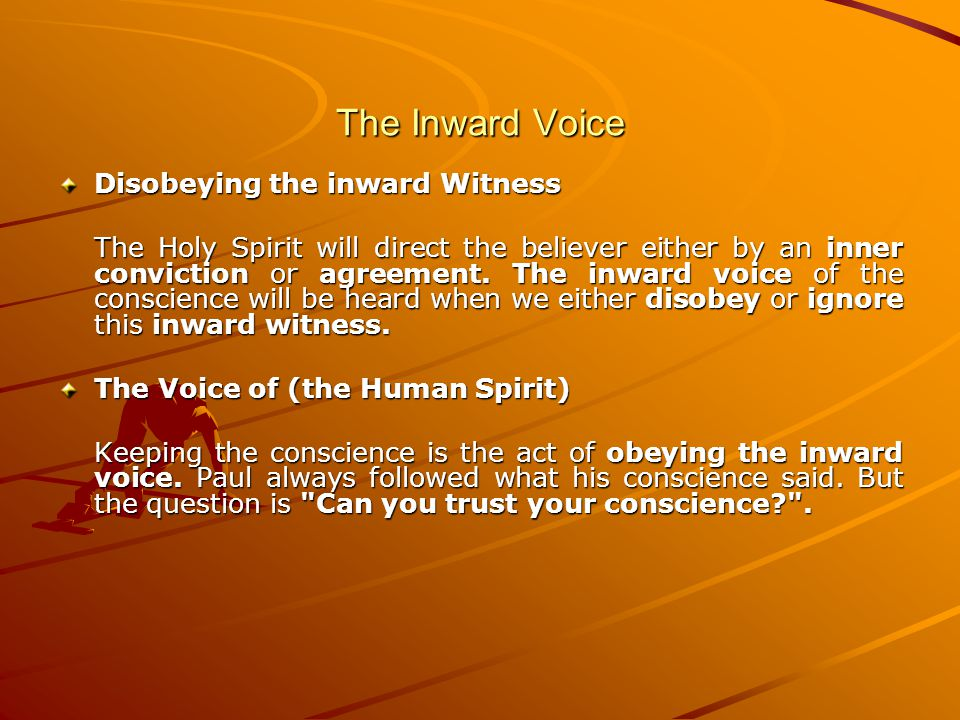 The Inward Voice Disobeying the inward Witness