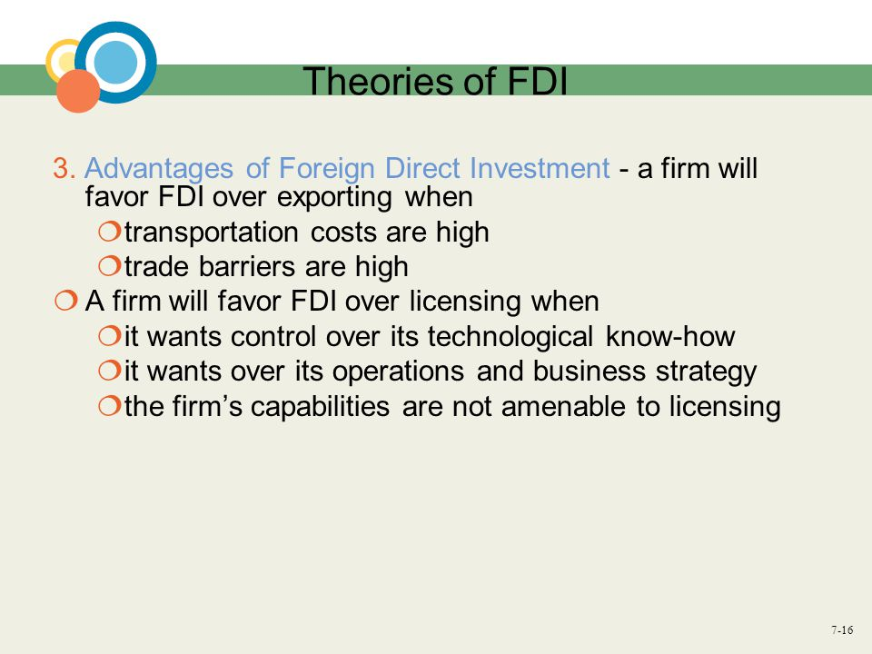 Theories of FDI 3. Advantages of Foreign Direct Investment - a firm will favor FDI over exporting when.