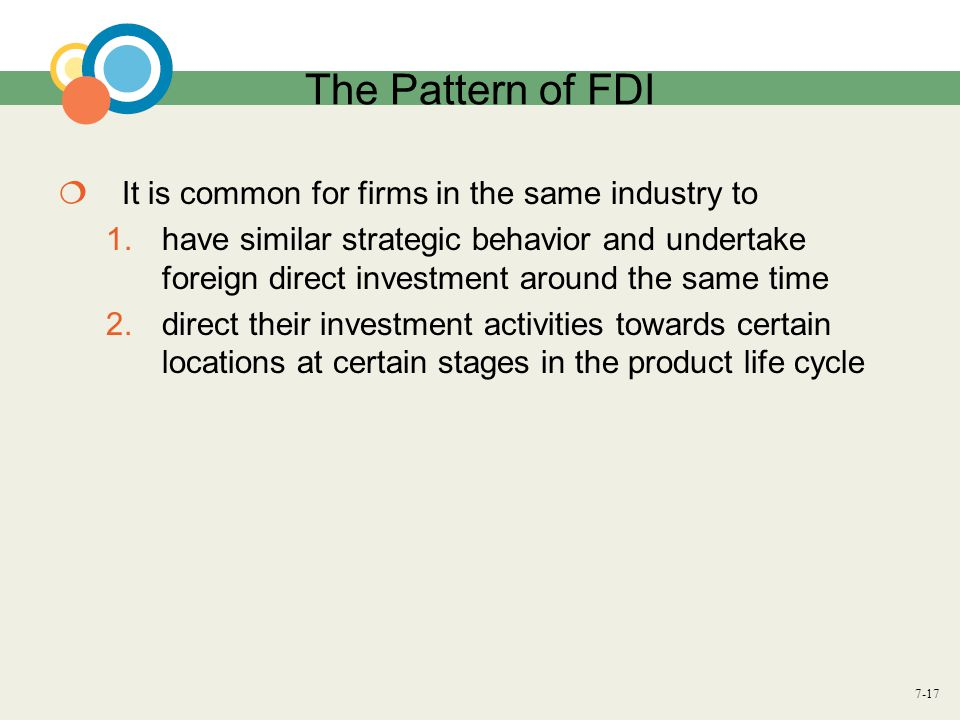 The Pattern of FDI It is common for firms in the same industry to