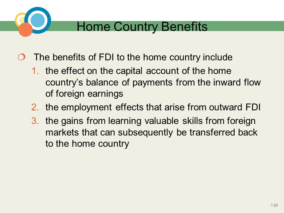 Home Country Benefits The benefits of FDI to the home country include