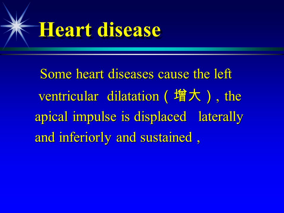 Heart disease Some heart diseases cause the left