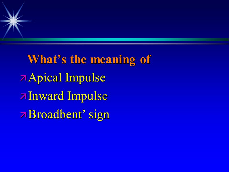 What's the meaning of Apical Impulse Inward Impulse Broadbent' sign
