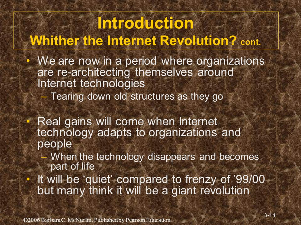 Introduction Whither the Internet Revolution cont.