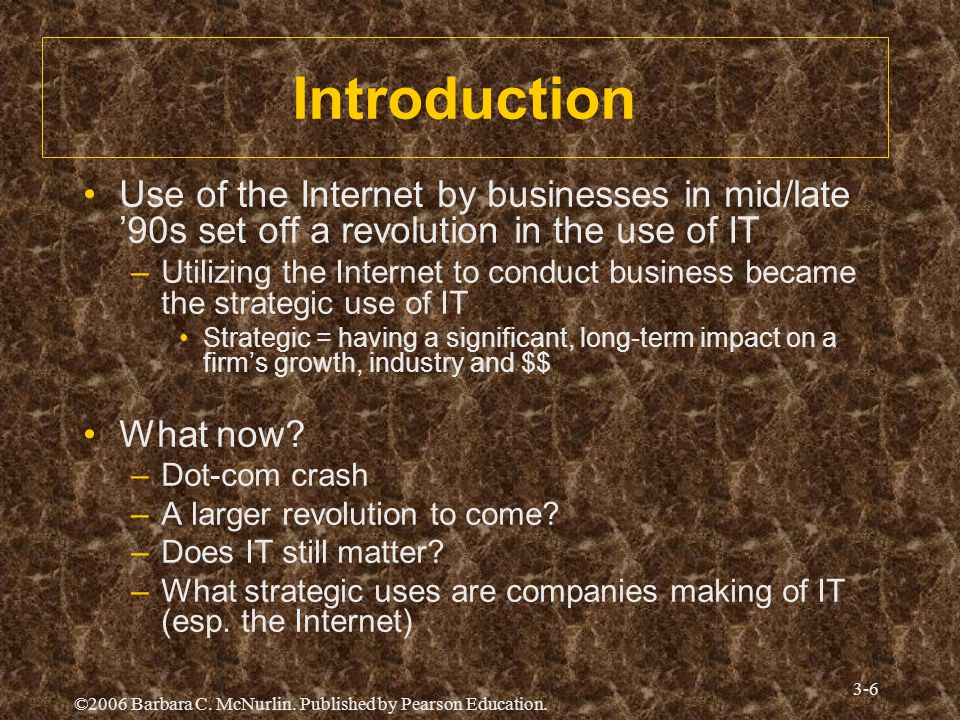 Introduction Use of the Internet by businesses in mid/late '90s set off a revolution in the use of IT.