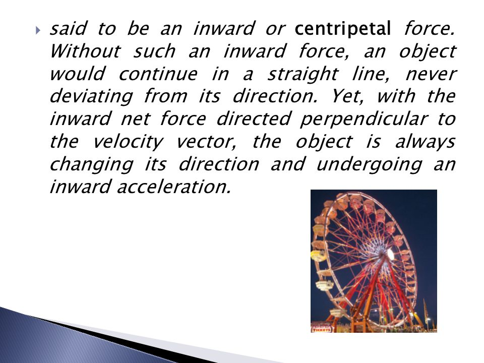 said to be an inward or centripetal force