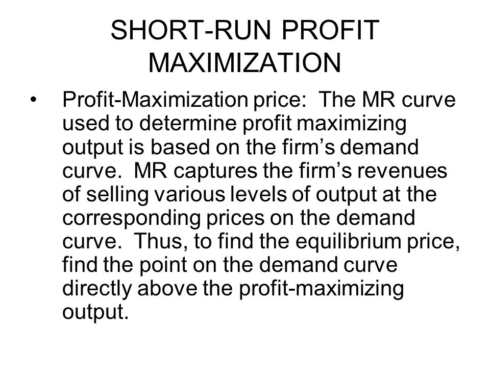 SHORT-RUN PROFIT MAXIMIZATION
