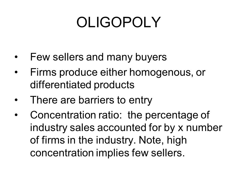 OLIGOPOLY Few sellers and many buyers