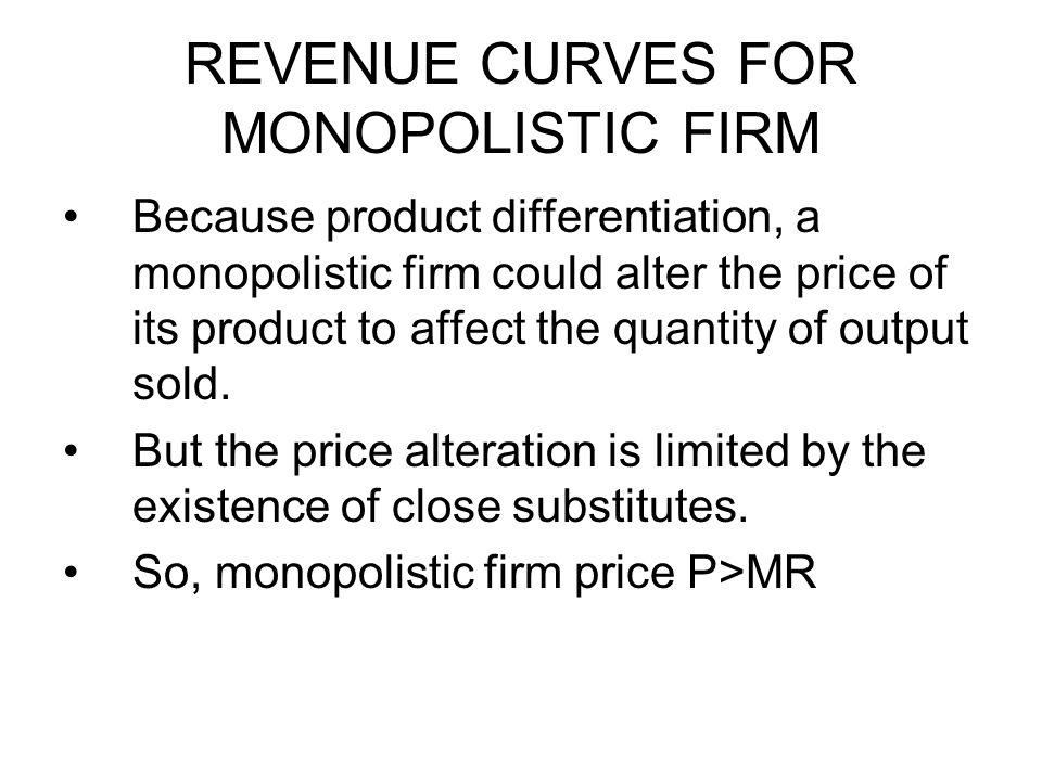 REVENUE CURVES FOR MONOPOLISTIC FIRM