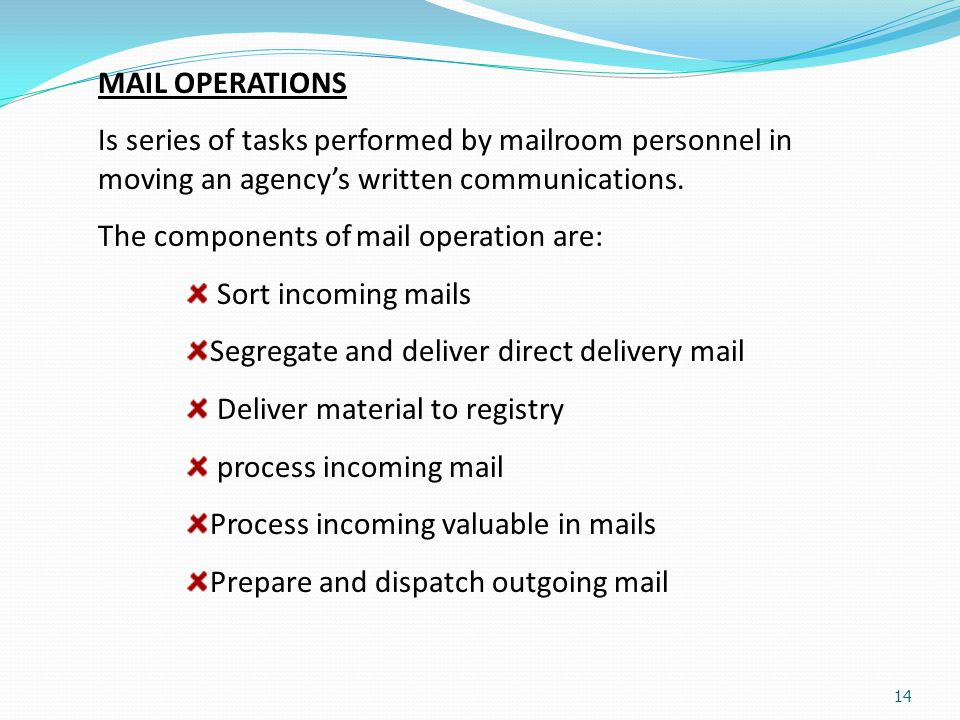 MAIL OPERATIONS Is series of tasks performed by mailroom personnel in moving an agency's written communications.