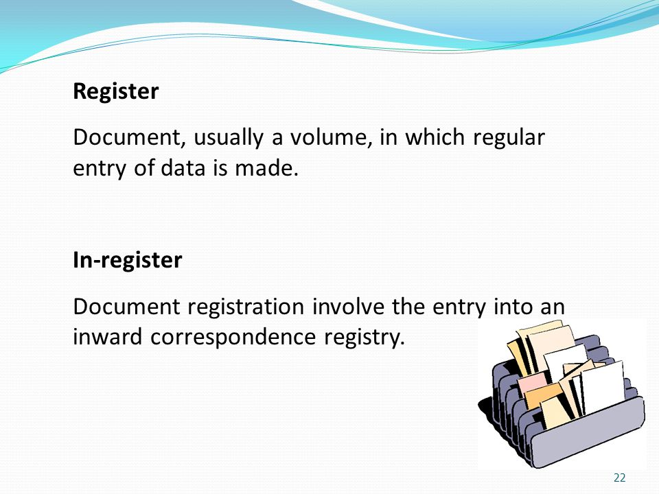 Register Document, usually a volume, in which regular entry of data is made. In-register.