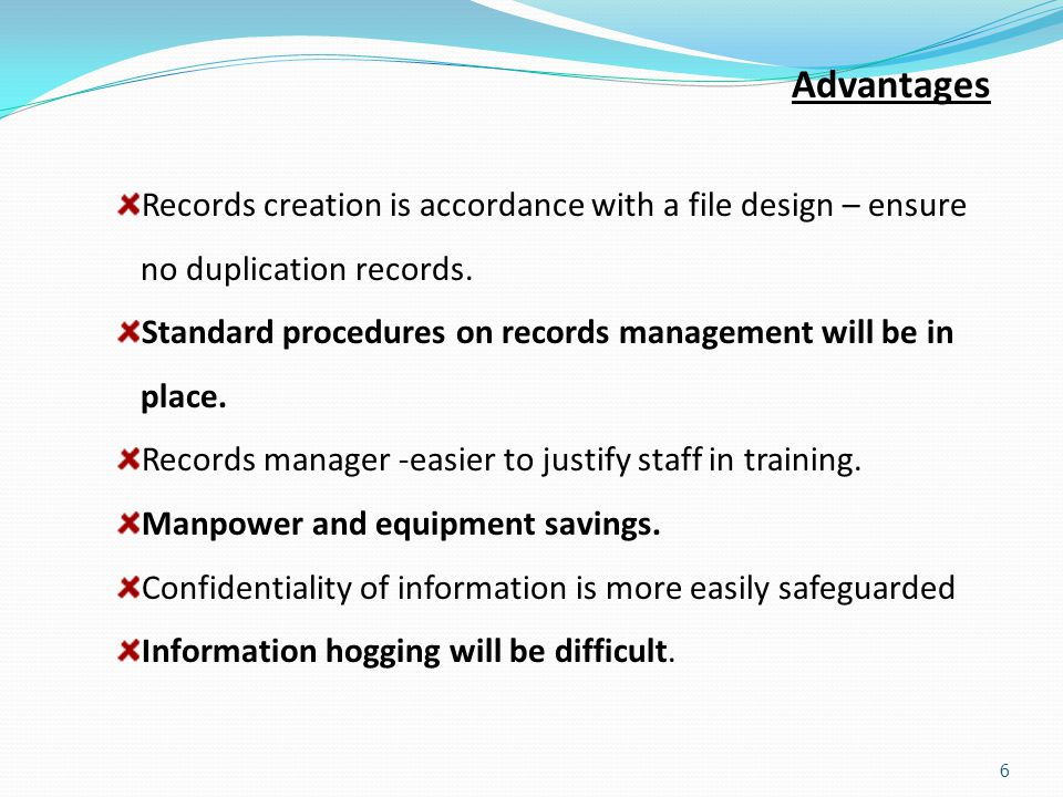 Advantages Records creation is accordance with a file design – ensure