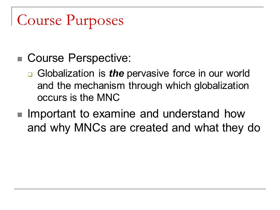 Course Purposes Course Perspective: