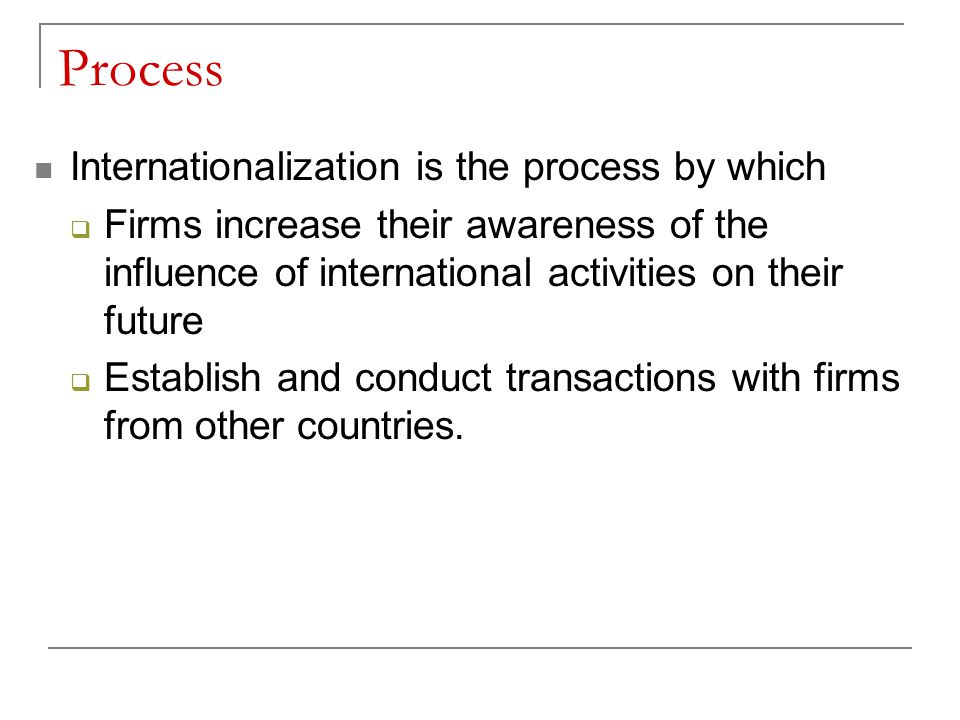 Process Internationalization is the process by which